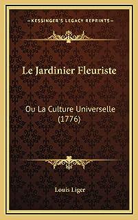 Le Jardinier Fleuriste: Ou La Culture Universelle (1776)