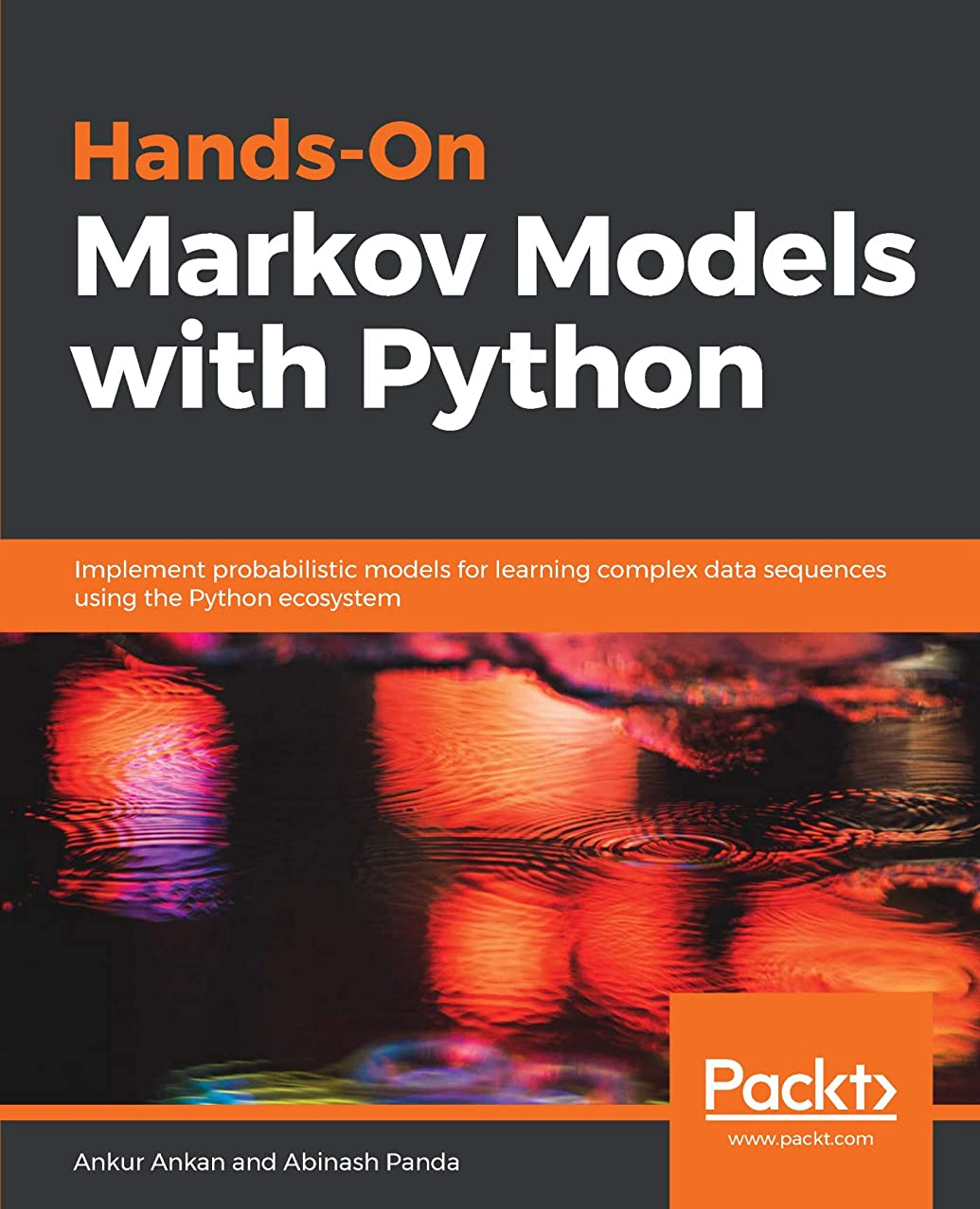 障害意気消沈したアプローチHands-On Markov Models with Python: Implement probabilistic models for learning complex data sequences using the Python ecosystem (English Edition)