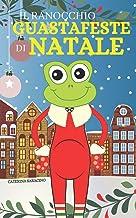 Il ranocchio guastafeste di Natale (Italian Edition)