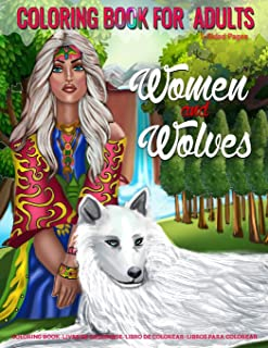 Coloring Book for Adults | Women and  Wolves: Wolves Coloring Book for Grown-Ups Featuring Fantasy Wolves and Women Coloring Art Design to Help Relieve Stress and Anxiety