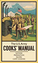 The U.S. Army Cooks' Manual: Rations, Preparation, Recipes, Camp Cooking (The Pocket Manual Series)