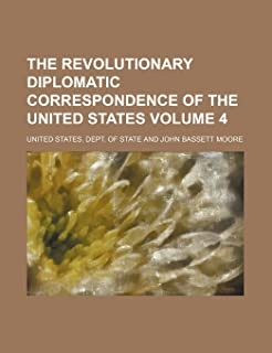 The Revolutionary Diplomatic Correspondence of the United States Volume 4