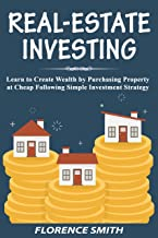 REAL-ESTATE INVESTING: Learn to Create Wealth by Purchasing Property at Cheap Following Simple Investment Strategy (Englis...