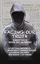 Facing Our Truth: Short Plays on Trayvon, Race, and Privilege