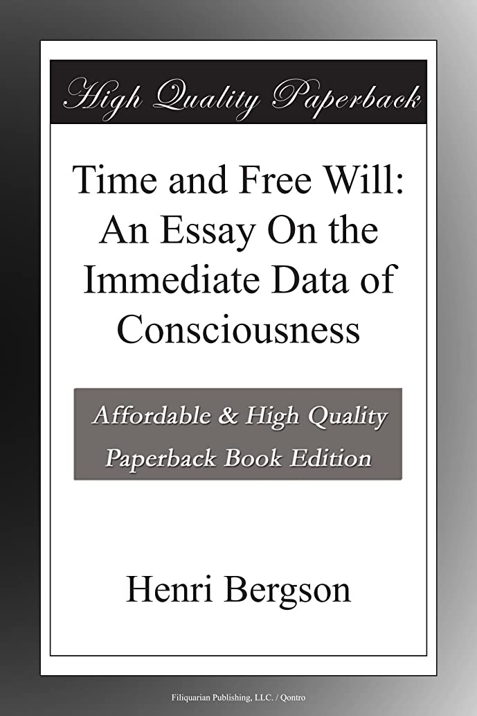 本気賞賛ピルTime and Free Will: An Essay On the Immediate Data of Consciousness