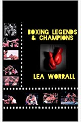 Boxing Legends & Champions (A Journey Through Boxing Book 1) Kindle Edition