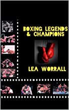 Boxing Legends & Champions (A Journey Through Boxing Book 1)