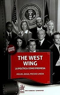 The West Wing La Política Como Promesa (Cine y Derecho)