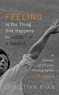 Feeling is the Thing that Happens in 1000th of a Second: the first cricket World Cup and an Ashes Series: LONGLISTED FOR T...