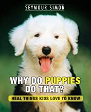 Why Do Puppies Do That?: Real Things Kids Love to Know (Why Do Pets?)