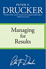 Managing for Results: Economic Tasks and Risk-Taking Decisions Kindle Edition