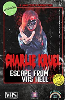 Charlie Kruel: Escape From VHS Hell