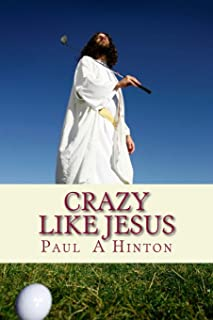 Crazy Like Jesus: A Chewy Commentary on the Christian Life