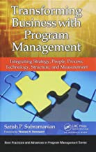 Transforming Business with Program Management: Integrating Strategy, People, Process, Technology, Structure, and Measurement (Best Practices in Portfolio, Program, and Project Management)