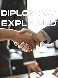 Diplomacy Explained