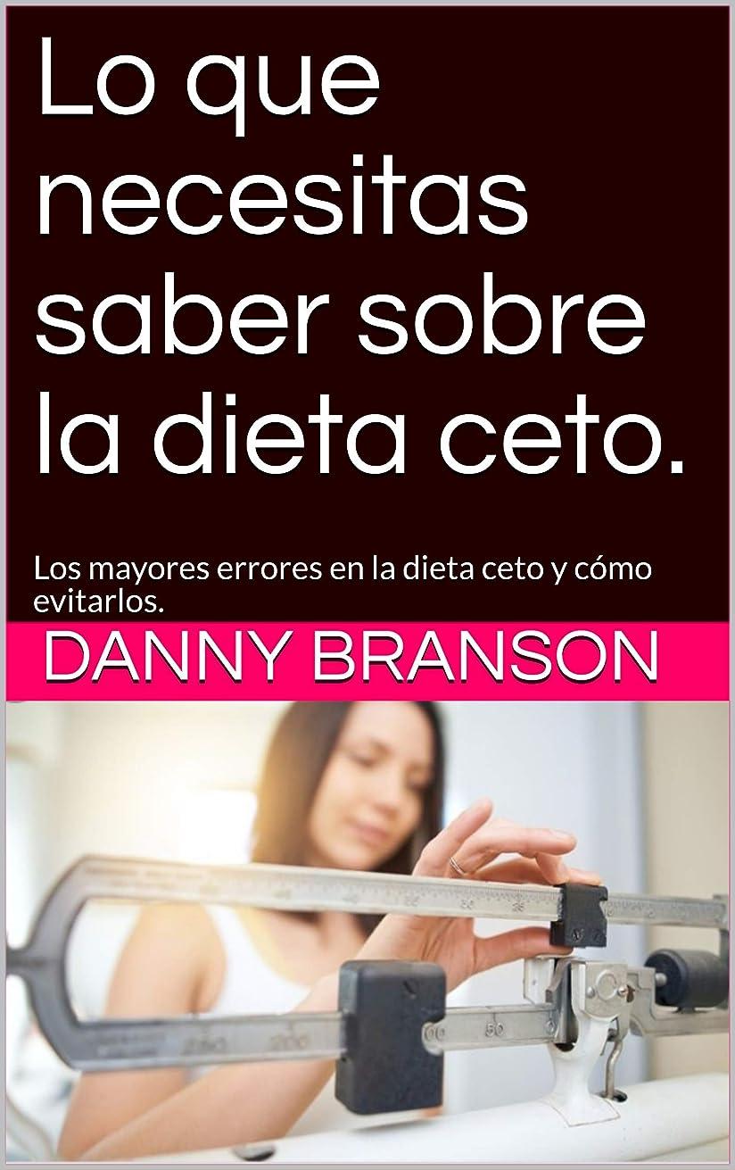 句コーナー虹Lo que necesitas saber sobre la dieta ceto.: Los mayores errores en la dieta ceto y cómo evitarlos. (Spanish Edition)