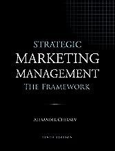 Strategic Marketing Management - The Framework, 10th Edition