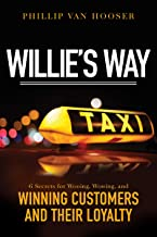 Willie's Way: 6 Secrets for Wooing, Wowing, and Winning Customers and Their Loyalty