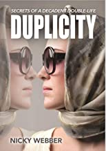Duplicity: Secrets of a Decadent Double-Life