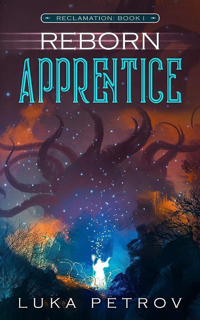 混沌幅過ちReborn: Apprentice: A LitRPG Adventure (Reclamation)