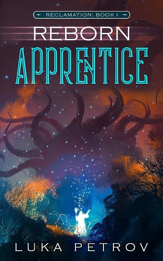 用心するオン黒人Reborn: Apprentice: A LitRPG Adventure (Reclamation)