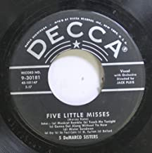 5 DEMARCO SISTERS 45 RPM FIVE LITTLE MISSES / I'M THRU WITH LOVE