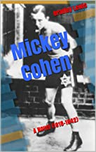 Mobster Mickey Cohen: A Novel (1918-1942)