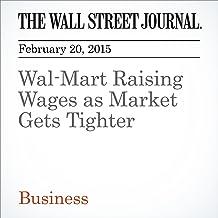Wal-Mart Raising Wages as Market Gets Tighter