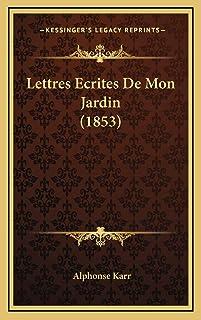 Lettres Ecrites De Mon Jardin (1853)