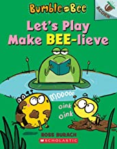 Let's Play Make Bee-lieve: An Acorn Book (Bumble and Bee)