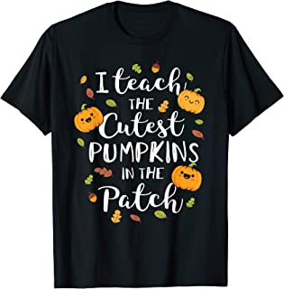 I Teach The Cutest Pumpkins In The Patch Halloween Shirt T-Shirt