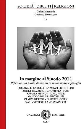 In margine al Sinodo 2014: Riflessioni in punto di diritto su matrimonio e famiglia (Società, diritti, religioni Vol. 17)
