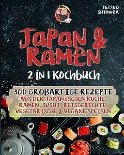 Japan & Ramen 2 in 1 Kochbuch: 300 großartige Rezep