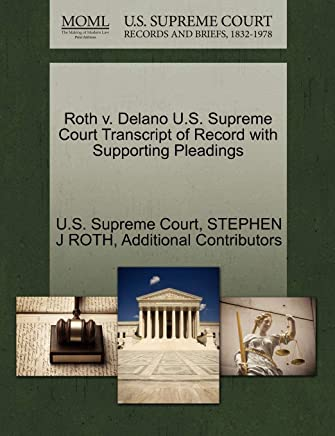 Roth V. Delano U.S. Supreme Court Transcript of Record with Supporting Pleadings