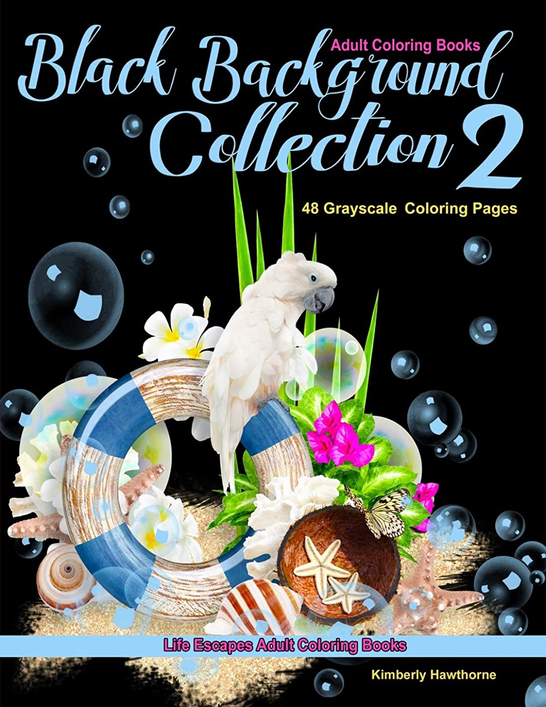 メドレー緊張する構成員Adult Coloring Books Black Backgrounds Collection 2: 48 Grayscale coloring pages of still life style images on solid black backgrounds