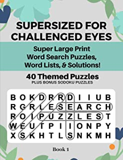 SUPERSIZED FOR CHALLENGED EYES: Large Print Word Search Puzzles for the Visually Impaired