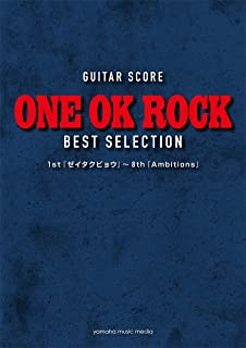 GUITAR SCORE ONE OK ROCK BEST SELECTION 1st『ゼイタクビョウ』~8th『Ambitions』...