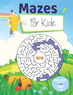 Mazes for Kids: Animal Mazes for Kids Ages 4-8