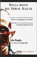 Scaricare Libri Nella mente del serial killer. La storia vera di trent'anni di caccia a Btk, lo strangolatore di Wichita PDF