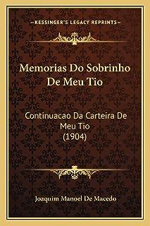 Memorias Do Sobrinho De Meu Tio: Continuacao Da Carteira De Meu Tio (1904)