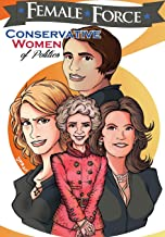 Female Force: Conservative Women of Politics: Ayn Rand, Nancy Reagan, Laura Ingraham and Michele Bachmann.