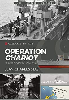Operation Chariot: The St Nazaire Raid, 1942 (Casemate Illustrated) (English Edition)