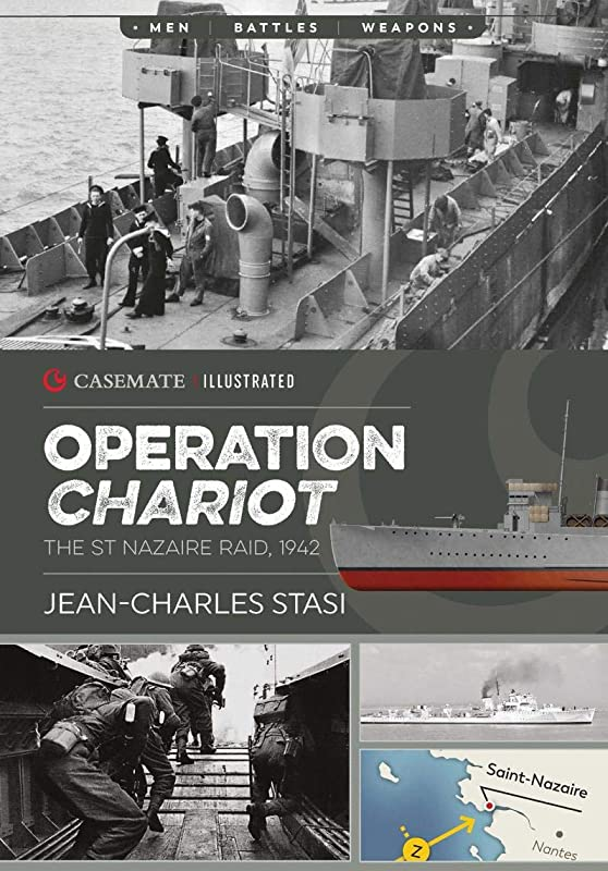 セットアップ寮簡潔なOperation Chariot: The St Nazaire Raid, 1942 (Casemate Illustrated Book 13) (English Edition)
