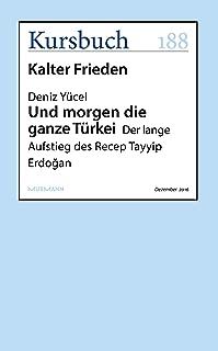 Und morgen die ganze Türkei: Der lange Aufstieg des Recep Tayyip Erdogan (Kursbuch) (German Edition)