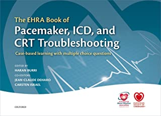 The EHRA Book of Pacemaker, ICD, and CRT Troubleshooting: Case-based learning with multiple choice questions (The European...