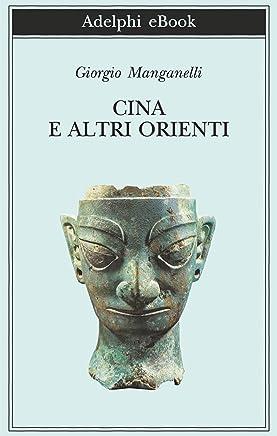Cina e altri Orienti (Biblioteca Adelphi Vol. 608)