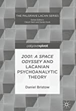 2001: A Space Odyssey and Lacanian Psychoanalytic Theory (The Palgrave Lacan Series)