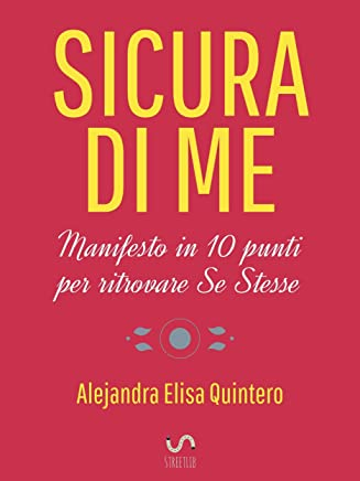 SICURA DI ME: Manifesto in 10 punti per ritrovare Se Stesse