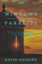 Windows on Paradise: Scenes of Hope and Salvation in the Gospel of Luke (Discoveries) (Volume 1)