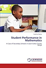 Student Performance in Mathematics: A Case of Secondary Schools in Uasin Gishu County Kenya